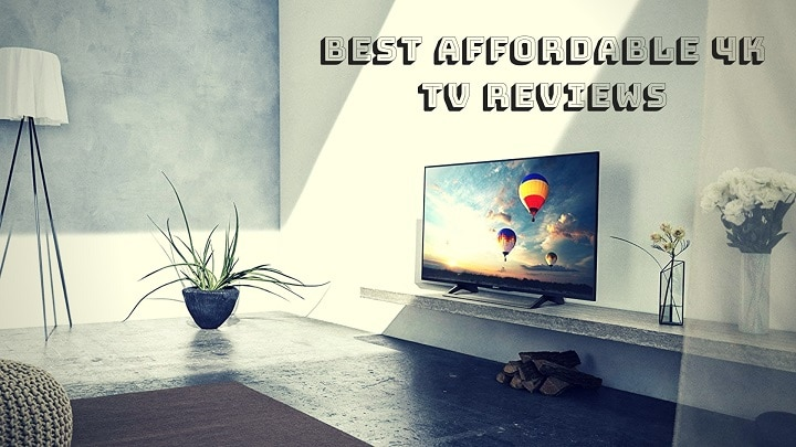 Best Affordable 4k TV 2018 | Reviews with Ultimate Buying Guide