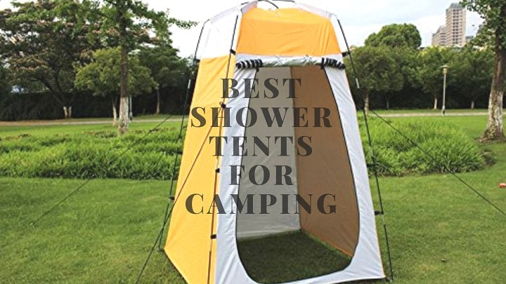 Best Shower Tent in 2018 – Top Choices (Tested & Reviewed)